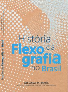 """Abflexo lança livro """"História da Flexografia no Brasil"""