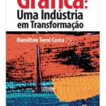 Livro Gráfica: Uma indústria em Transformação
